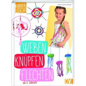 CV kinderleicht - Weben, Knüpfen, Flechten